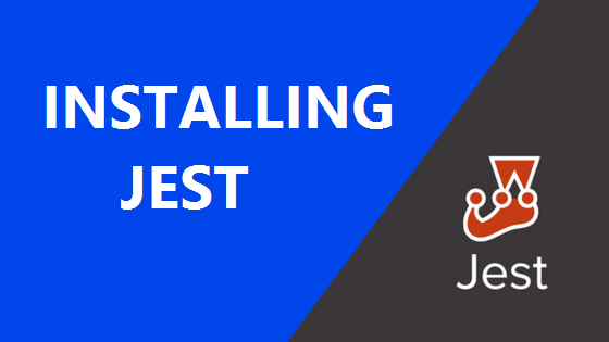HOW TO INSTALL JEST TO TEST REACT COMPONENTS